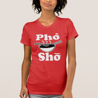 T-shirt Soupe vietnamienne drôle à Pho Sho indiquant la