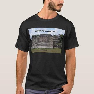 T-shirt Soyez maya jusqu'à la fin du temps