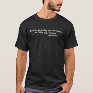T-shirt Soyez mené par votre citation de rêves