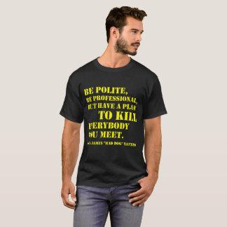 "T-shirt ""Soyez poli, soit professionnel, mais a un plan…"
