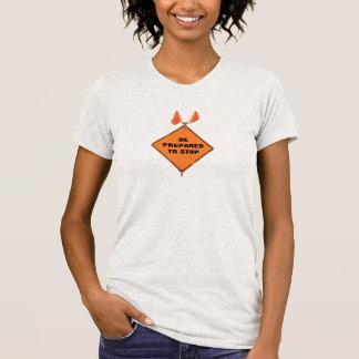 T-shirt Soyez préparé pour s'arrêter
