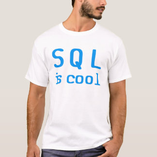 T-shirt SQL is cool