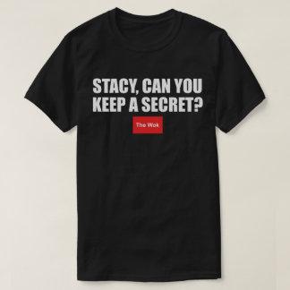 T-shirt Stacy, pouvez-vous garder un secret ?