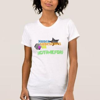 T-shirt Subestimes de Nunca un ONU Notimefor (2)