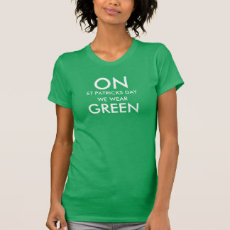 T-shirt Sur le Jour de la Saint Patrick nous portons le