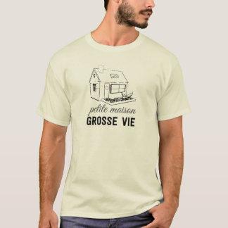 T-shirt T-shirt: Petite maison, grosse vie
