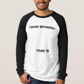 T-shirt Taylor Broderick, est aujourd'hui