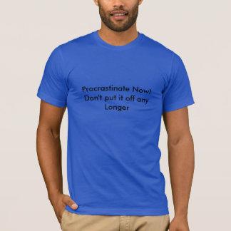 T-shirt Temporisez maintenant la chemise