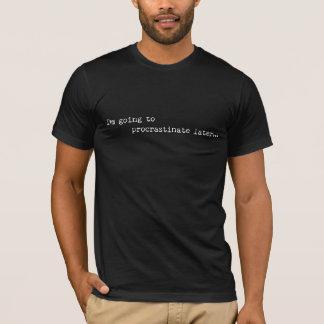 T-shirt Temporisez plus tard