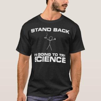 T-shirt Tenez-moi retourne pour essayer la Science