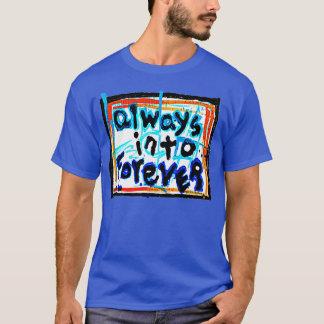 T-shirt toujours dans pour toujours