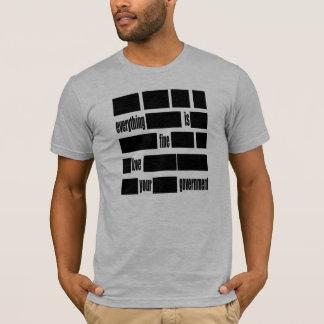 T-shirt Tout est TRÈS BIEN. Aimez votre gouvernement