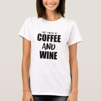 T-shirt Tout que j'ai besoin est café et vin