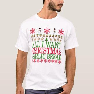 T-shirt Tout que je veux pour Noël est pain à l'ail. .png