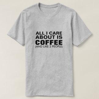 T-shirt Tout soin d'I est environ le café (et comme 2