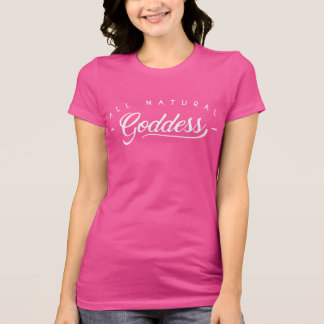 T-shirt Toute la déesse naturelle