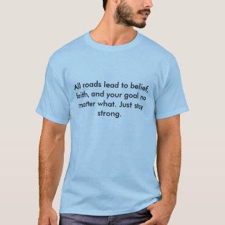 T-shirt Toutes les routes mènent à la croyance, à la foi,