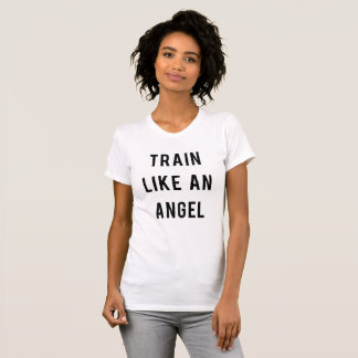 T-shirt Train Like An Angel