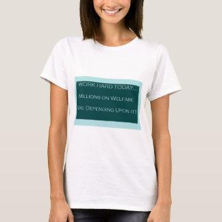 T-shirt Travaillez aujourd'hui dur, aide sociale de