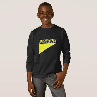 T-shirt TRIGONOMÉTRIE ;  N'est pas pour des carrés