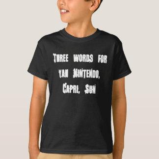 T-shirt Trois mots pour le yah Nintendo, Capri, Sun