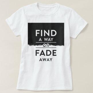 T-shirt Trouvez loin ou fanez-vous loin ! !