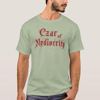 T-shirt Tsar de médiocrité