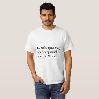 T-shirt Tu sais que t'es un con quand tu as voté macron