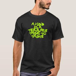 T-shirt Un esprit est une chose terrible pour goûter la