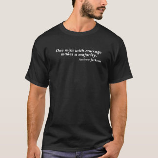 T-shirt Un homme avec la citation d'Andrew Jackson de