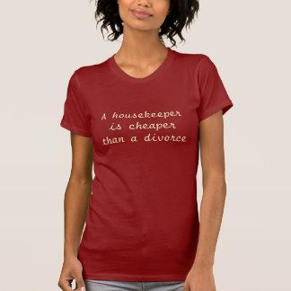 T-shirt Une femme de charge est meilleur marché qu'un