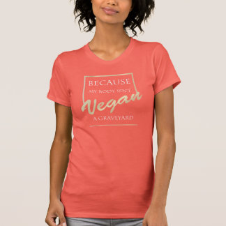 T-shirt Végétalien parce que mon corps n'est pas un