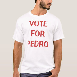 T-SHIRT VOTE POUR PEDRO