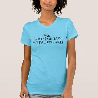 T-shirt Votre âge indique que vous êtes un adulte