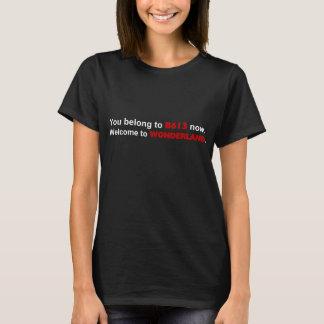 T-shirt Vous APPARTENEZ à B613 maintenant. ACCUEIL vers le