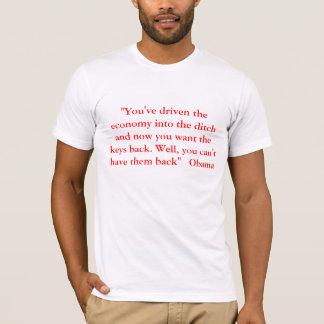 """T-shirt """"Vous avez conduit l'économie dans le fossé et le"""