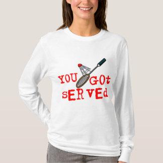 T-shirt Vous avez obtenu le badminton servi