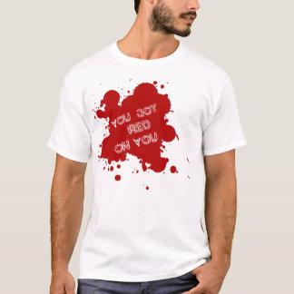T-shirt Vous avez obtenu le rouge sur vous (Shaun du mort