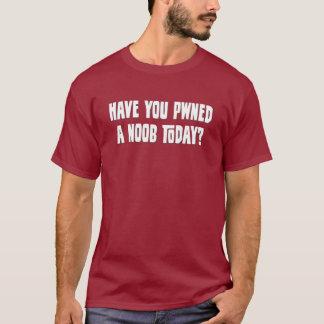 T-shirt Vous avez- Pwned un NOOB aujourd'hui ? (blanc)