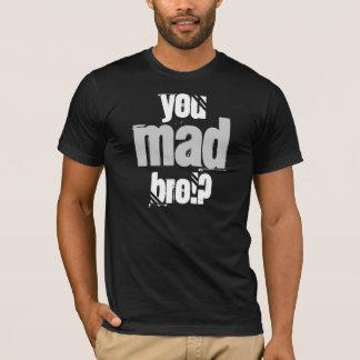 T-shirt Vous Bro fou ! ?