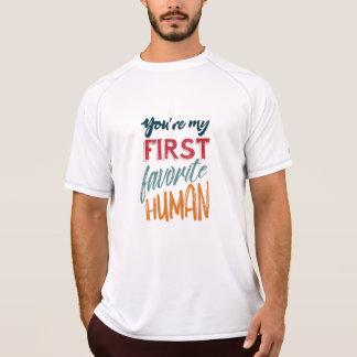 T-shirt Vous êtes mon premier humain préféré je t'aime,