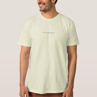 T-shirt Vous êtes un bâtard fouineur n'êtes pas vous ?