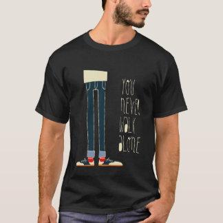 T-shirt Vous ne marchez seul jamais (le noir)
