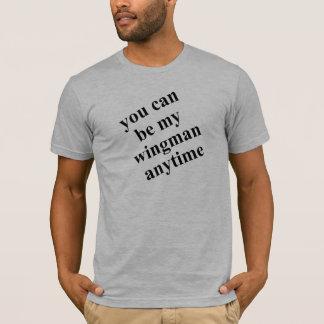 T-shirt Vous pouvez être ma chemise de wingman !