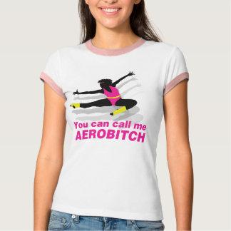 T-shirt Vous pouvez m'appeler Aerobitch