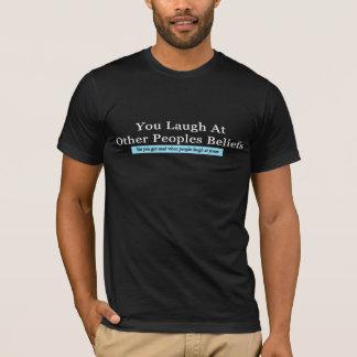 T-shirt Vous riez d'autres croyances de peuples