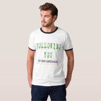 T-shirt Vous suivre à votre espace sûr