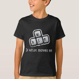 T-shirt WASD est ce qui me déplace