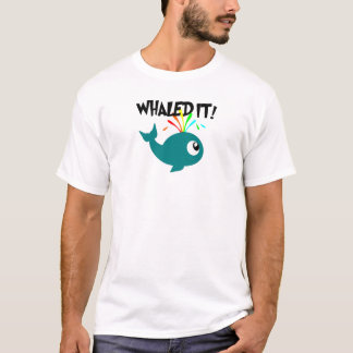 T-shirt Whaled il !