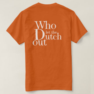 T-shirt - Who let the Dutch out
